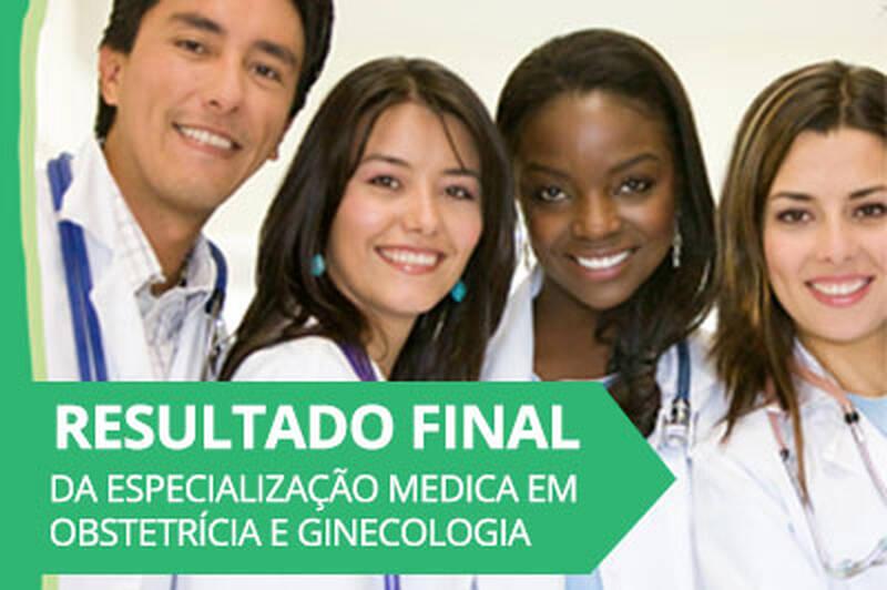 Resultado Final da Especialização Médica em Obstetrícia e Ginecologia